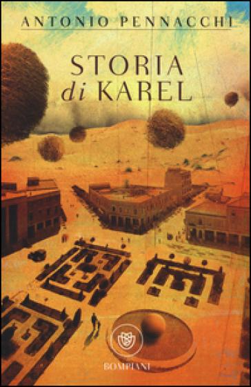 Storia di Karel - Antonio Pennacchi |