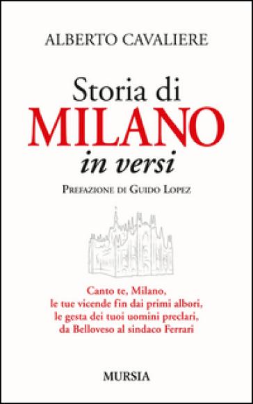 Storia di Milano in versi - Alberto Cavaliere |