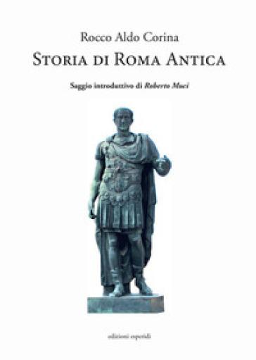 Storia di Roma antica - Rocco Aldo Corina | Kritjur.org
