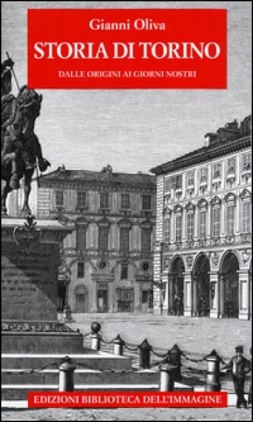 Storia di Torino - Gianni Oliva |