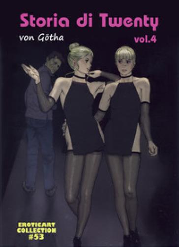 Storia di Twenty. 4. - Erich von Gotha  