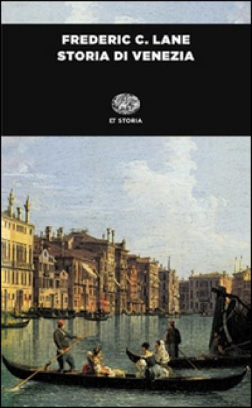 Storia di Venezia - Frederic C. Lane |