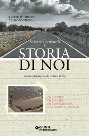 Storia di noi - Valentina Settimelli  