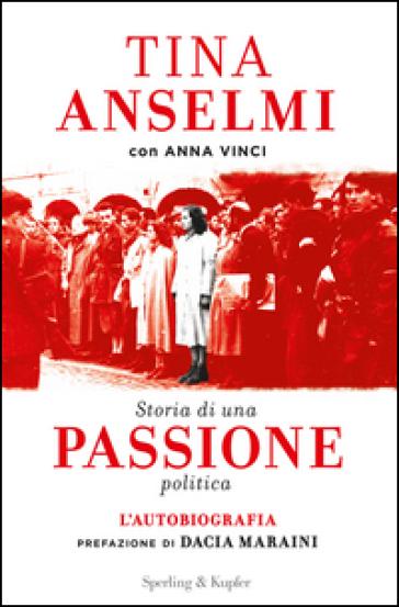 Storia di una passione politica - Tina Anselmi pdf epub