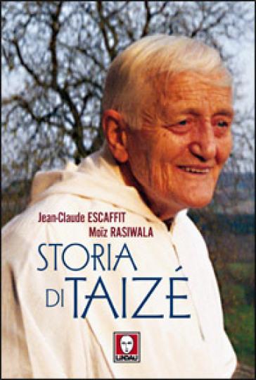 Storia di taizè - Jean-Claude Escaffit |
