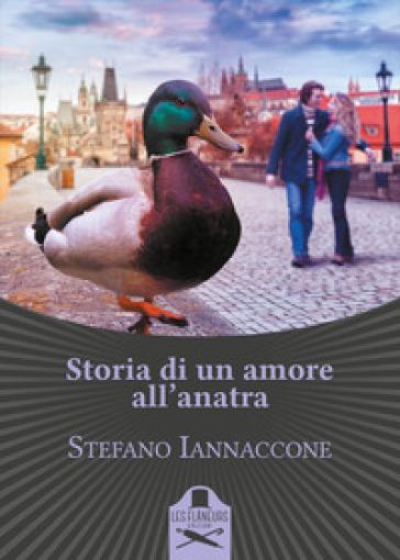 Storia di un amore all'anatra - Stefano Iannaccone   Kritjur.org