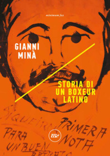 Storia di un boxeur latino - Gianni Minà |