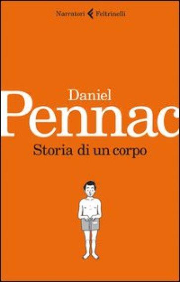 Storia di un corpo - Daniel Pennac |