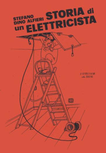 Storia di un elettricista - Stefano Dino Alfieri |