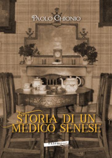 Storia di un medico senese - Paolo Chionio  