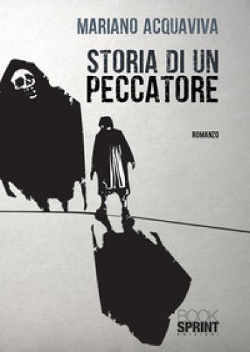 Storia di un peccatore - Mariano Acquaviva | Kritjur.org