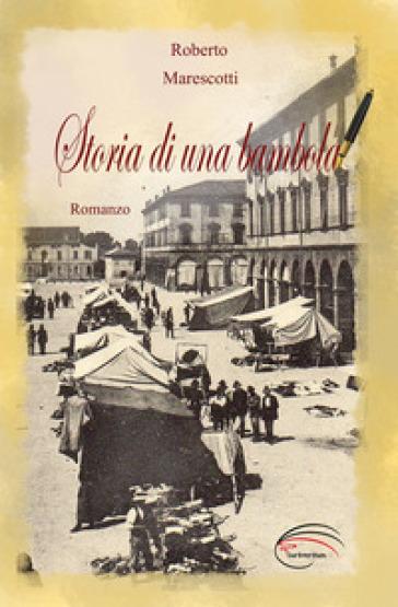 Storia di una bambola - Roberto Marescotti |