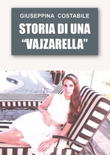 Storia di una «vajzarella» - Giuseppina Costabile |