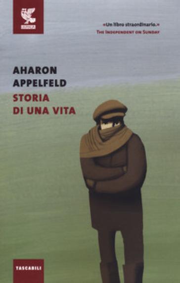 Storia di una vita - Aharon Appelfeld  