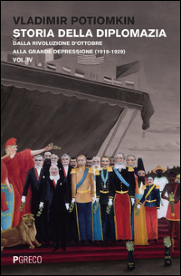 Storia della diplomazia. 4: Dalla rivoluzione d'ottobre alla grande depressione (1919-1929) - Vladimir Petrovich Potiomkin |