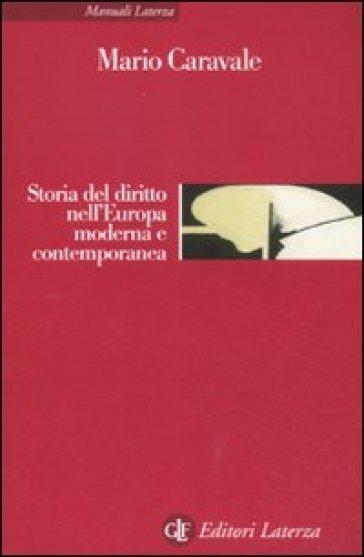Storia del diritto nell'Europa moderna e contemporanea - Mario Caravale |