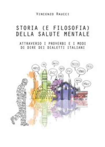 Storia (e filosofia) della salute mentale attraverso i proverbi e i modi di dire dei dialetti italiani