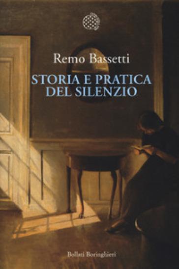 Storia e pratica del silenzio - Remo Bassetti pdf epub