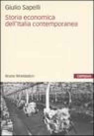Storia economica dell'Italia contemporanea - Giulio Sapelli pdf epub