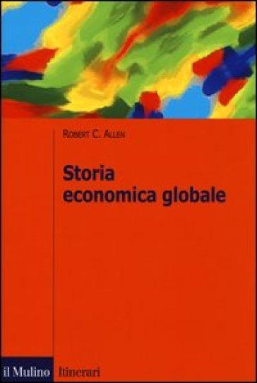 Storia economica globale - Robert C. Allen   Thecosgala.com