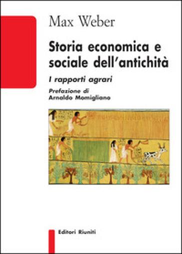 Storia economica e sociale dell'antichità: i rapporti agrari - Max Weber | Thecosgala.com