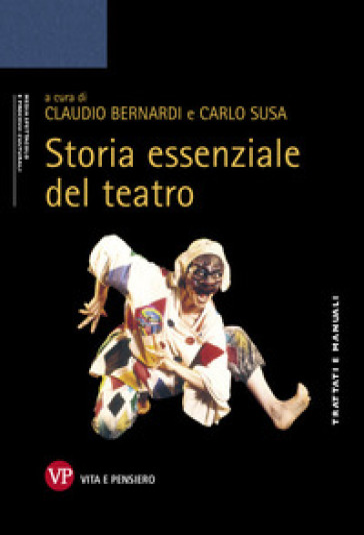 Storia essenziale del teatro - C. Bernardi  