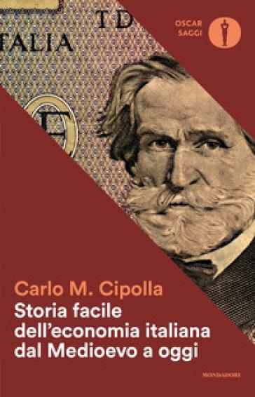Storia facile dell'economia italiana dal Medioevo a oggi - Carlo Maria Cipolla |
