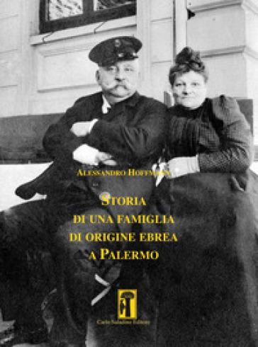 Storia di una famiglia di origine ebrea a Palermo - Alessandro Hoffmann |