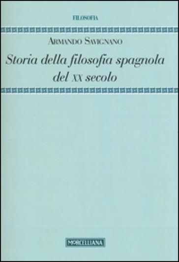 Storia della filosofia spagnola del XX secolo - Armando Savignano   Ericsfund.org