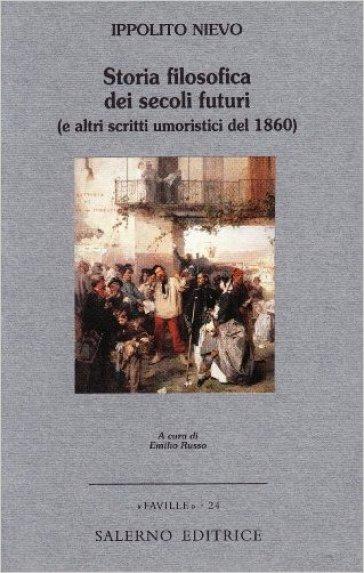 Storia filosofica dei secoli futuri (e altri scritti umoristici del 1860) - Ippolito Nievo   Kritjur.org