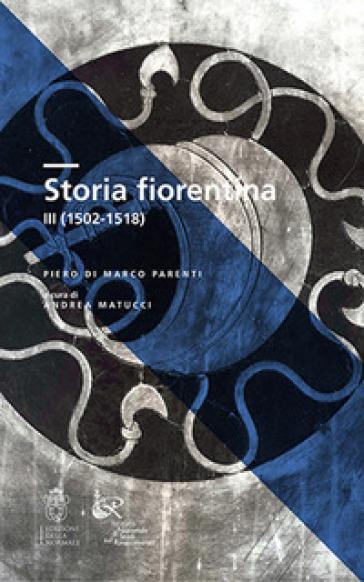 Storia fiorentina. 3: 1502-1518 - Piero Parenti Di Marco | Kritjur.org