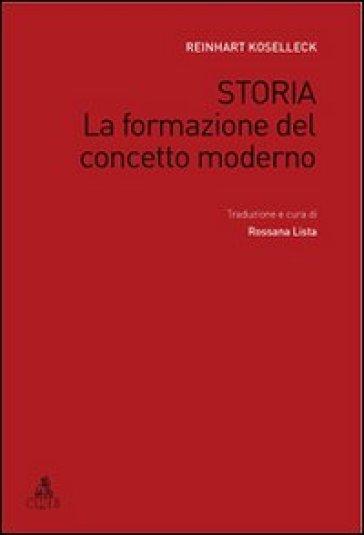 Storia. La formazione del concetto moderno - Reinhart Koselleck  