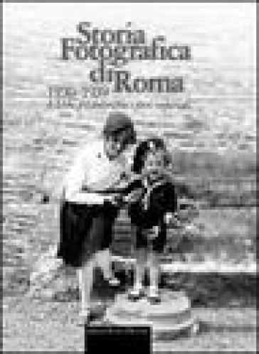Storia fotografica di Roma 1930-1939. L'urbe tra autarchia e fasti imperiali - L. Bocca |