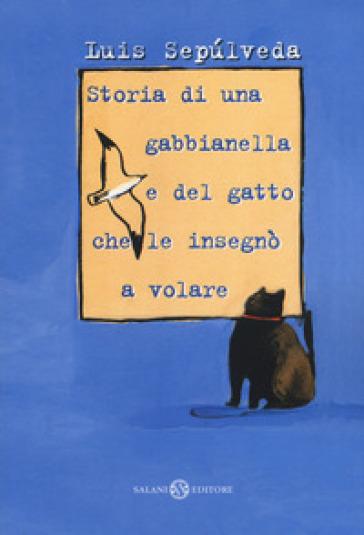 Storia di una gabbianella e del gatto che le insegnò a volare - Luis Sepulveda | Thecosgala.com
