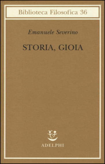 Storia, gioia - Emanuele Severino pdf epub