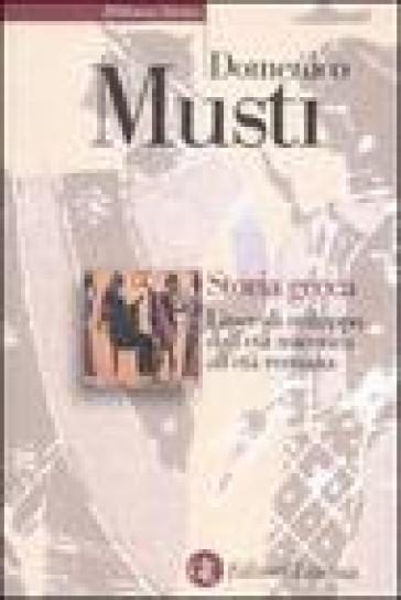 Storia greca. Linee di sviluppo dall'età micenea all'età romana - Domenico Musti |