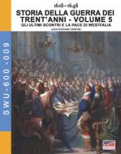 Storia della guerra dei trent'anni 1618-1648. 5: Gli ultimi scontri e la pace di Westfalia