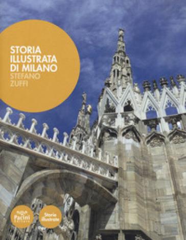 Storia illustrata di Milano. Ediz. illustrata - Stefano Zuffi | Kritjur.org
