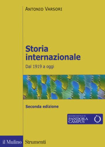 Storia internazionale. Dal 1919 a oggi - Antonio Varsori | Ericsfund.org