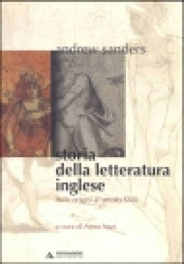 Storia della letteratura inglese. 1.Dalle origini al secolo XVIII - Andrew Sanders |