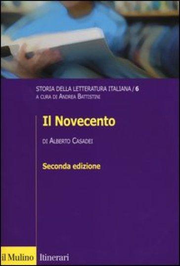 Storia della letteratura italiana. 6: Il Novecento - Alberto Casadei |