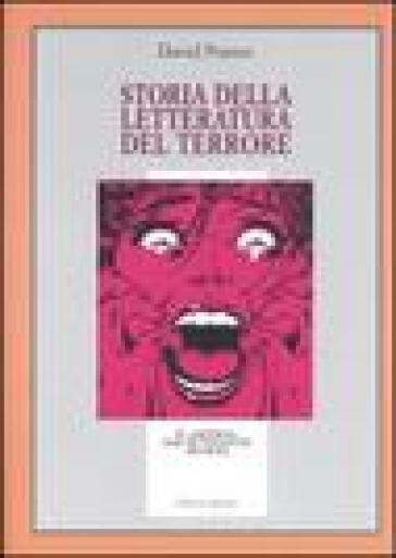 Storia della letteratura del terrore. Il «gotico» dal Settecento a oggi - David Punter  