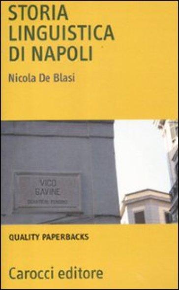 Storia linguistica di Napoli - Nicola De Blasi  