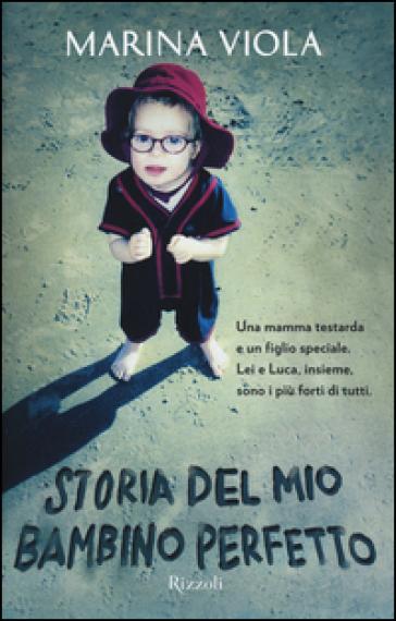 Storia del mio bambino perfetto - Marina Viola |