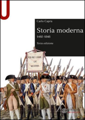 Storia moderna 1492-1848 - Carlo Capra |