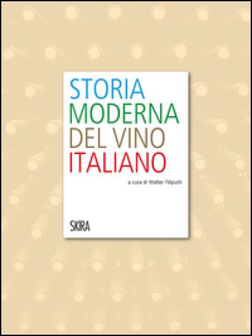 Storia moderna del vino italiano - W. Filiputti | Thecosgala.com