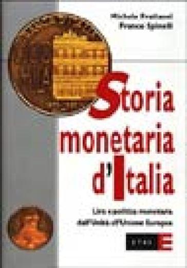 Storia monetaria d'Italia. Lira e politica monetaria dall'unità all'unione europea - Michele Fratianni   Thecosgala.com
