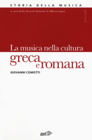 Storia della musica. 1: La musica nella cultura greca e romana - Giovanni Comotti |