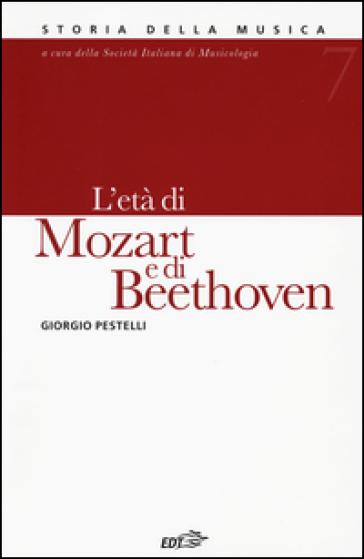 Storia della musica. 7.L'età di Mozart e di Beethoven - Giorgio Pestelli   Thecosgala.com