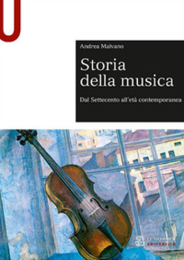 Storia della musica. Dal Settecento all'età contemporanea - Andrea Malvano |